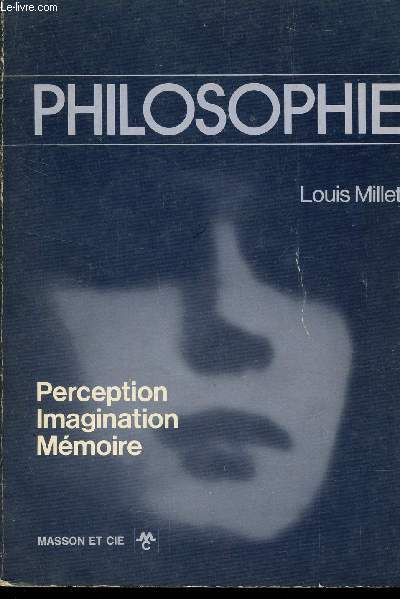 PHILOSOPHIE  : PERCEPTION - IMAGINATION - MEMOIRE.