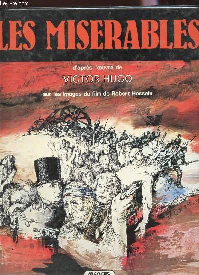 LES MISERABLES (SUR LES IMAGES DU FILM DE ROBERT HOSSEIN).