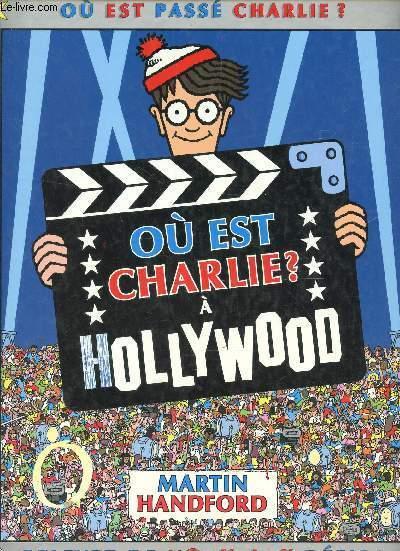 OU EST CHARLIE? A HOLYWOOF / RELEVEZ DE NOUVEAUX DEFIS!.