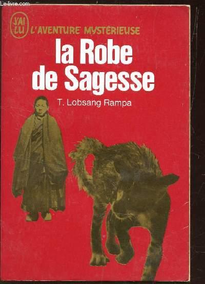 LA ROBE DE SAGESSE / COLLECTION L'AVENTURE MYSTERIEUSE.