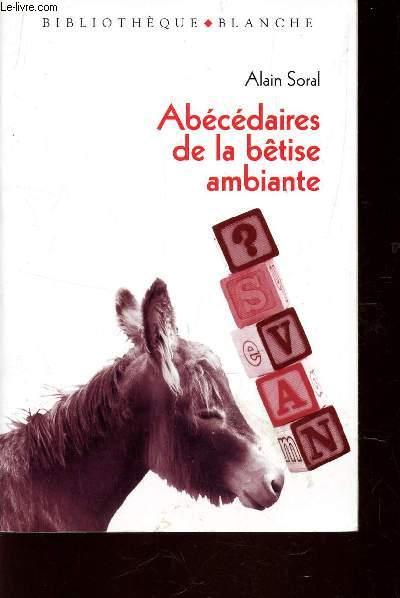ABECEDAIRES DE LA BETISE AMBIANTE / JUSQU'OU VA T-ON DESCENDRE? - SOCRATE A SAINT TROPEZ.