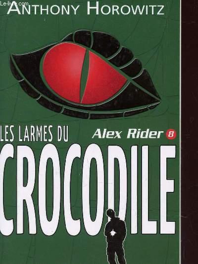 LES LARMES DU CROCODILE - TOME 8 / SERIE ALEX RIDER.