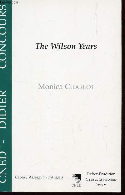 THE WILSON YEARS. / CAPES-AGRAGATION D'ANGLAIS / COLLECTION CNED DIDIER CONCOURS.