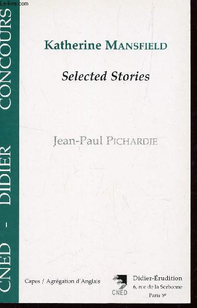 KATHERIE MANSFIELD - SELECTED STORIES / CAPES-AGRAGATION D'ANGLAIS / COLLECTION CNED DIDIER CONCOURS.
