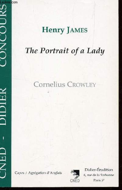 HENRY JAMES - THE PORTRAIT OF A LADY / CAPES-AGRAGATION D'ANGLAIS / COLLECTION CNED DIDIER CONCOURS.