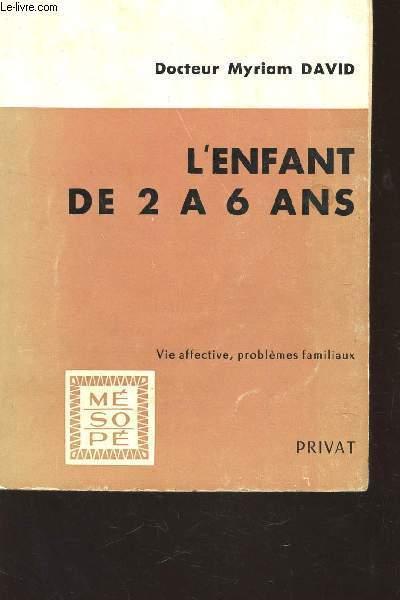L'ENFANTS DE A 6 ANS : VIE AFFECTIVE, PROBLEME FAMILIAUX  / COLLECTION