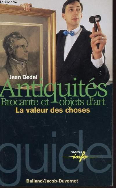 ANTIQUITES - BROCANTE ET OBJETS D'ART - LA VALEUR DES CHOSES.