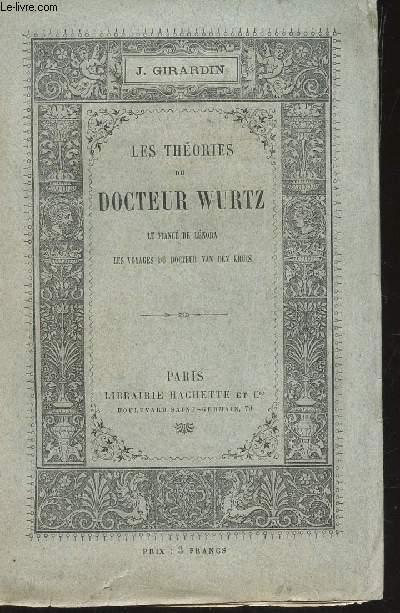 LES THEORIES DU DOCTEUR WURTZ - LE FIANCE DE LENORA - LES VOYAGES DU DOCTEUR VAN DEN KRUIS.