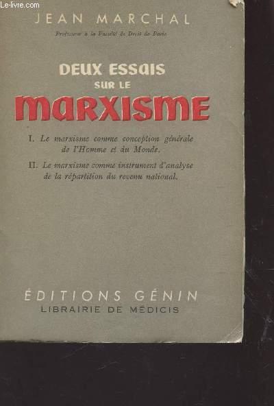 DEUX ESSAIS SUR LE MAXISME / I : LE MARXISME COMME CONCEPTION GENERALE DE L'HOMME ET DU MONDE - II : LE MARXISME COMME INSTRUMENT D'ANALYSR DE LA REPARTITION DU REVENU NATIONAL.