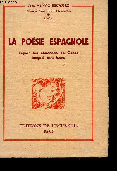 LA POESIE ESPAGNOLE  - DEPUIS LA CHANSON DE GESTE JUSQU'A NOS JOURS.