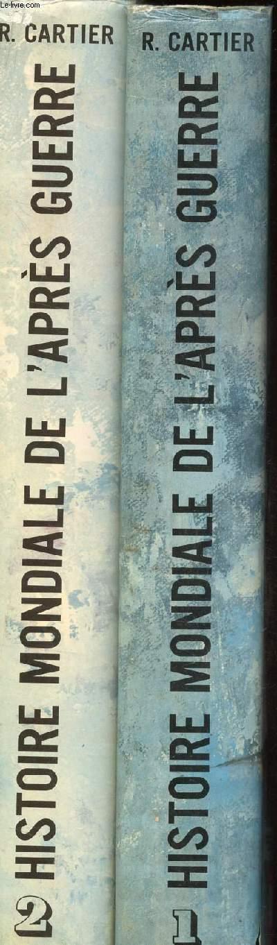 HISTOIRE MONDIALE DE L'APRES-GUERRE - EN 2 VOLUMES : TOME PREMIER (1945-1953) + TOME SECOND (1953-1969).