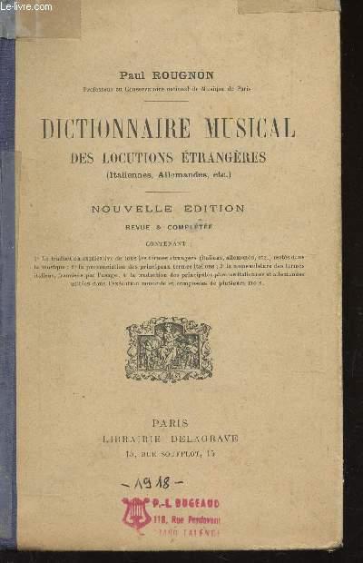 DICTIONNAIRE MUSICAL DES LOCUTIONS ETRANGERES (ITALIENNES, ALLEMANDES ETC...) / NOUVELLE EDITION.