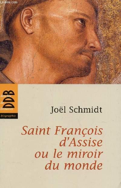 SAINT FRANCOIS D'ASSISE OU LE MIROIR DU MONDE.