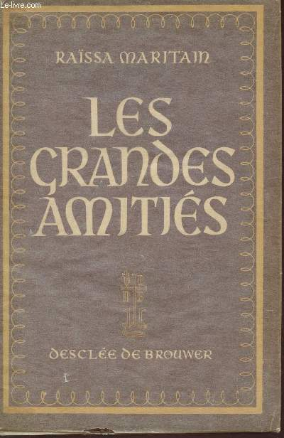 LES GRANDES AMITIES / TROISIEME EDITION.