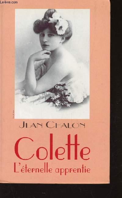COLETTE, L'ETERNELLE APPRENTIE.