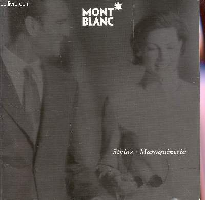 CATALOGUE MONT BLANC - STYLOS, MAROQUINERIE.
