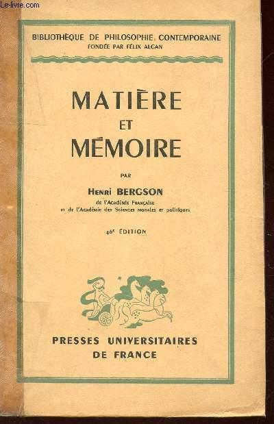 MATIERE ET MEMOIRE / BIBLIOTHEQUE DE PHILOSOPHIE CONTEMPORAINE.