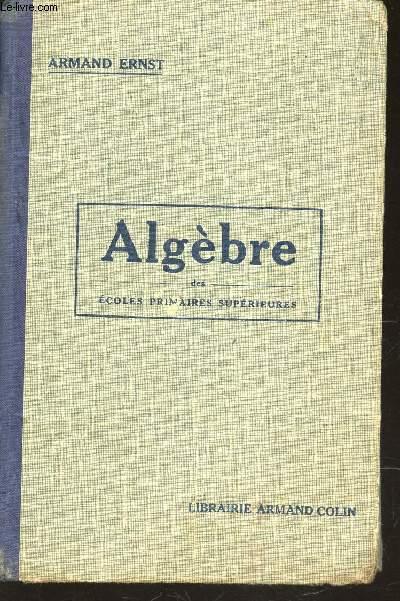 ALGEBRE - DES ECOLES PRIMAIRES SUPERIEURS - PROGRAMMES DE 1920.