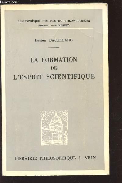 LA FORMATION DE L'ESPRIT SCIENTIFIQUE : CONTRIBUTION A UNE PSYCHANALYSE DE LA CONNAISSANCE OBJECTIVE / COLLECTION