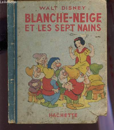 BLANCHE-NEIGE ET LES SEPT NAINS - D'APRES LE CONTE DE GRIMM.