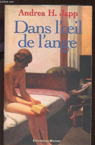 DANS L'OEIL DE L'ANGE.