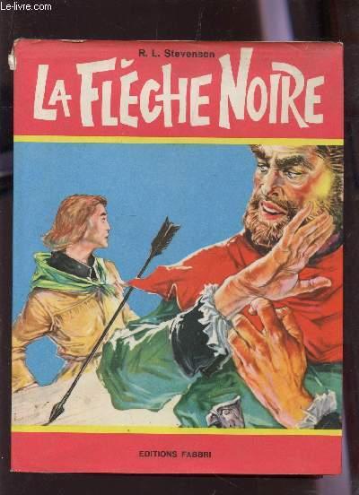 LA FLECHE NOIRE.