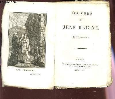 OEUVRES DE JEAN RACINE - TOME SECOND : LES PLAIDEURS - BRITANNICUS - BERENICE.