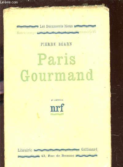 PARIS GOURMAND /  COLLECTION 3LES DOCUMENTS BLEUS - NOTRE TEMPS - NUMERO 15