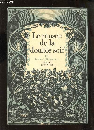 LE MUSEE DE LA DOUBLE SOIF.