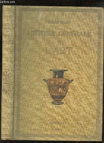HISTOIRE GENERALE DE L'ART - DES ORIGINES A NOS JOURS.