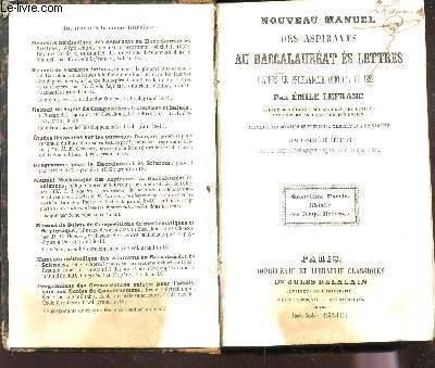 NOUVEAU MANUEL DES ASPIRANTS AU BACCALAUREAT ES LETTRES - D'APRES LE PROGRAMME OFFICIEL DE 1852 / 26e EDITION.