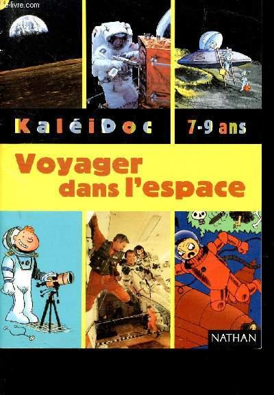 VOYAGER DANS L'ESPACE / KALEIDOC - 7-9 ANS.