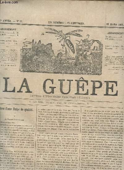 LA GUEPE  - 1ere ANNEE - N°11 - LETTRE D'UNE GUEPE DE QUALITE - LES COMEDIE DU TRAVERSIN (III) , LA NAISSANCE DE LEONTINE - REVUE DES THEATRES - HISTOIRE DU COUPE NOIR - BOURDONNEMENTS ETC...