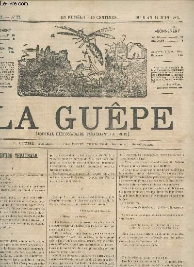 LA GUEPE  - 1ere ANNEE - N°22 - DU 8 AU 14 1865 /LA QUESTION THEATRALE - LES BOUFFES PARISIENS - HISTORIE D'UN COUPE NOIR - LE SUPPLICE D'UNE FEMME - ALCAZAR - BOURDONNEMENTS - CORRESPONDANCE.