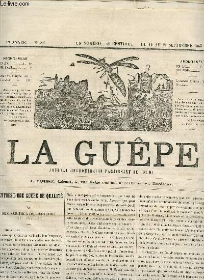 LA GUEPE  - 1ere ANNEE - N°36 - DU 14 AU 21 SEPTEMBRE 1865 / LETTRES D'UNE GUEPE DE QUALITE - LES COMEDIES DU TRAVERSIN (X - INCURSIONS CANICULAIRES) - HISTOIRE DU COUPE NOIR - UNE EXPOSITION COMME UNE AUTRE - CORRESPONDANCE - BOURDONNEMENTS.