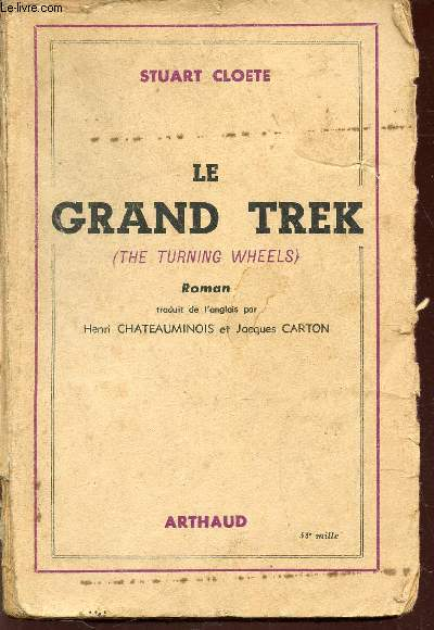 LE GRAND TREK (THE TURNING WHEELS).