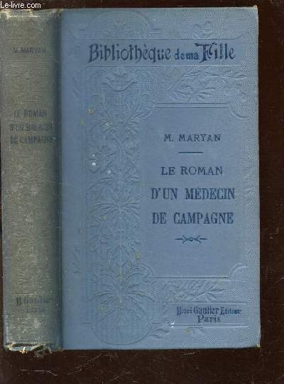 LE ROMAN D'UN MEDECIN DE CAMPAGNE / COLLECTION