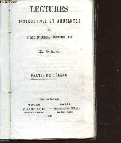 LECTURES INSTRUCTIVES ET AMUSANTES  SUR DIVERSES INVENTIONS, DECOUVERTES ETC... -PARTIE DE L'ELEVE.