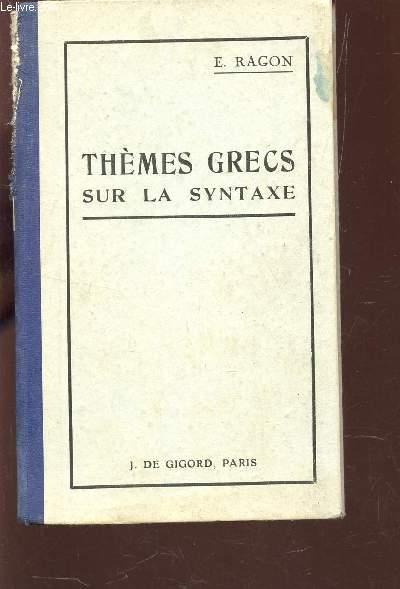 THEMES GRECS SUR LA SYNTHAXE - avec une petite stylistique? des exercices recapitulatifs - un tableau des verbes irréguliers et un lexique / 23e EDITION.