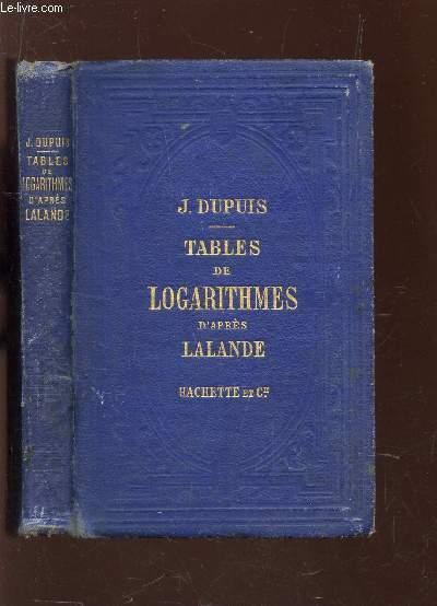 TABLES DE LOGARITHMES D'APRES LALANDE / EDITION STEREOTYPE.