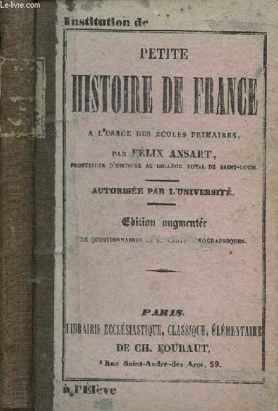 PETITE HISTOIRE DE FRANCE - A L'USAGE DES ECOLES PRIMAIRES / NOUVELLE EDITION.