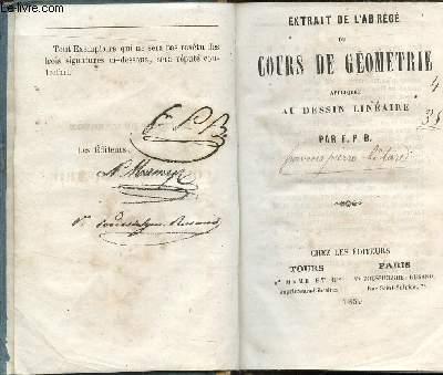 EXTRAIT DE L'ABREGE DU COURS DE GEOMETRIE - APPLIQUEE AU DESSIN LINEAIRE.