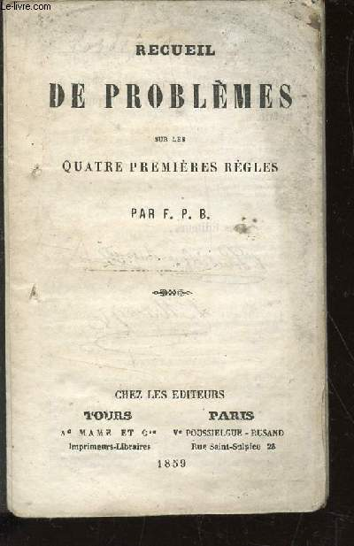 RECUEIL DE PROBLEMES SUR LES QUATRE PREMIERES REGLES.
