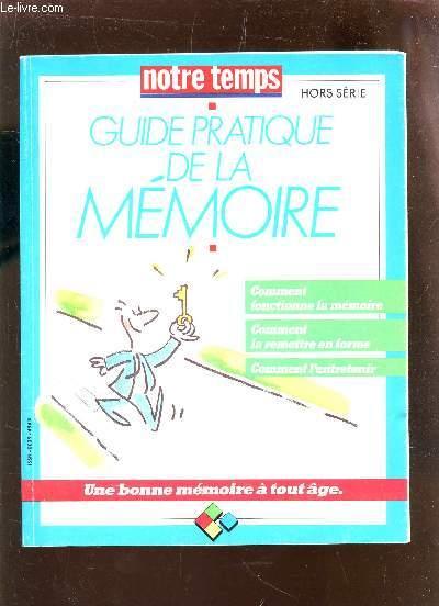 GUIDE PRATIQUE DE LA MEMOIRE : comment fonctionnnr la memoire - comment la remettre en forme - comment l'entretenir / COLLECTION