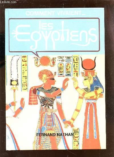 COMMENT VIVAIENT ... LES EGYPTIENS.