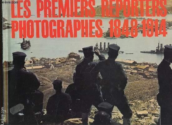 LES PREMIERS REPORTERS PHOTOGRAPHES 1848-1914 / COLLECTION