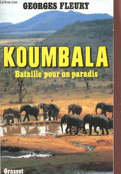 KOUMBALA, BATAILLE POUR UN PARADIS.