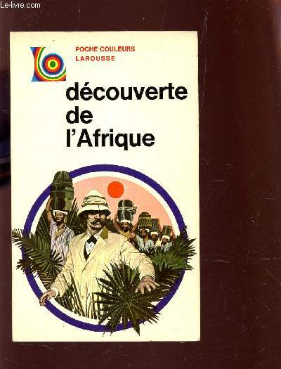 DECOUVERTE DE L'AFRIQUE / COLLECTION 3POCHE COULERUS LAROUSSE
