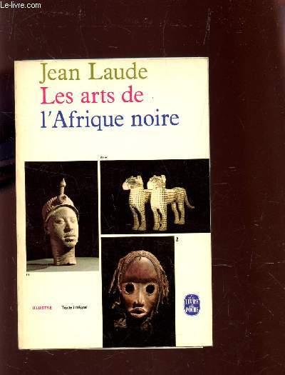 LES ARTS DE L'AFRIQUE NOIRE.