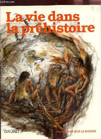 LA VIE DANS LA PREHISTOIRE / COLLECTION